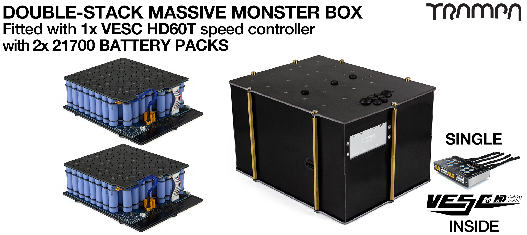 2WD DOUBLE STACK MASSIVE MONSTER Box 21700 PCB Pack with 1x VESC HD-60Twin & 168x 21700 cells 12s7p = 70Ah - Specifically made to work in conjunction with TRAMPA's Electric Decks but can be adapted to fit anything - UK Customers only