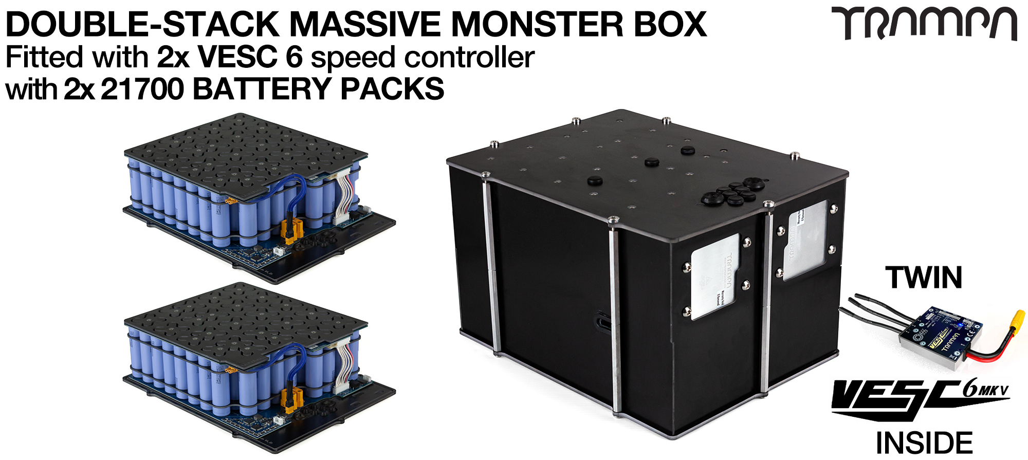 2WD DOUBLE STACK MASSIVE MONSTER Box with 21700 PCB Pack with 2x VESC 6 & 168x 21700 cells 12s7p = 70Ah - Specifically made to work in conjunction with TRAMPA's Electric Decks but can be adapted to fit anything - UK Customers only