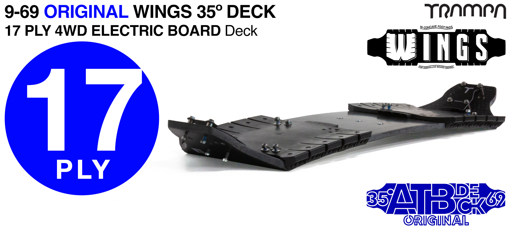 35° 9/69 TRAMPA 4WD-E WING Deck - Fix the WINGS to the deck to add W-Shape concave & the increase the width of the Deck - 17ply
