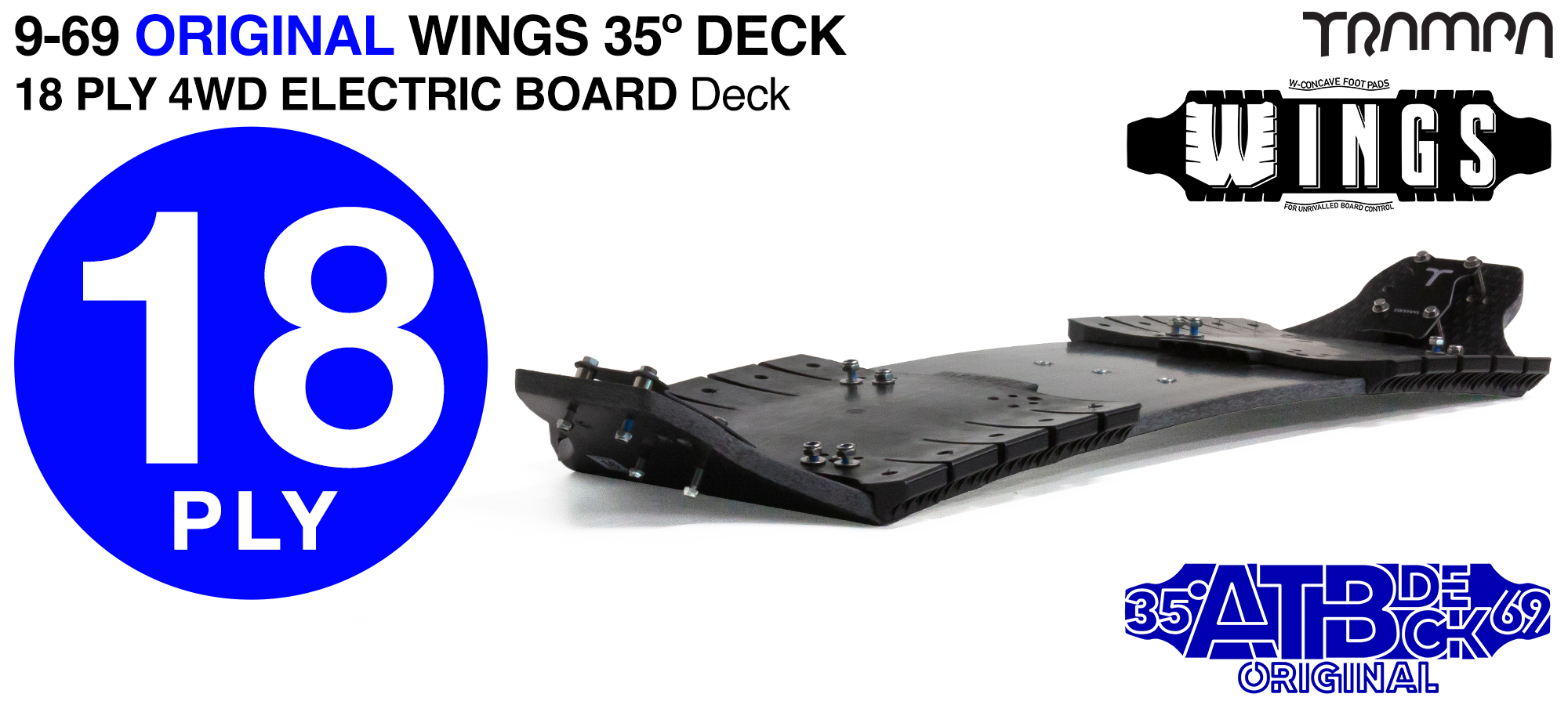 35° 9/69 TRAMPA 4WD-E WING Deck - Fix the WINGS to the deck to add W-Shape concave & the increase the width of the Deck - 18ply