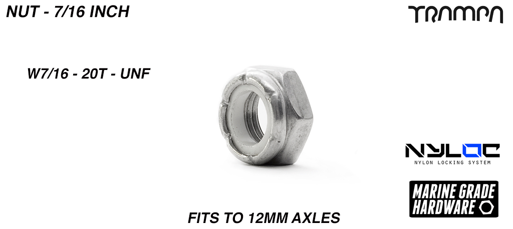 7/16ths Nut - Marine Grade Stainless steel Nylock Axle HALF nut (W7/16-20T UNF) - Fits to 12mm Axles